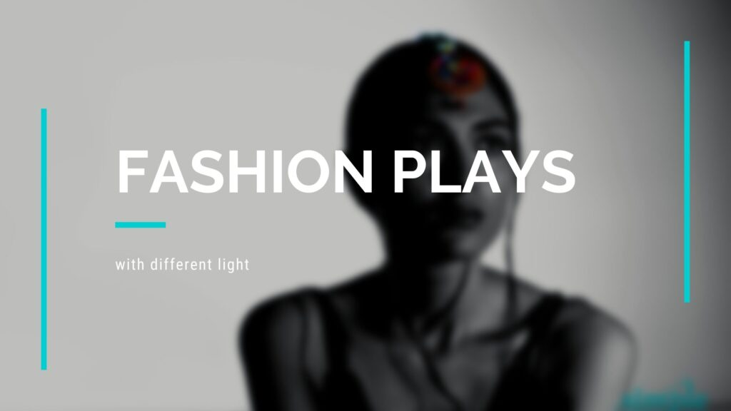 Fashion plays with different light